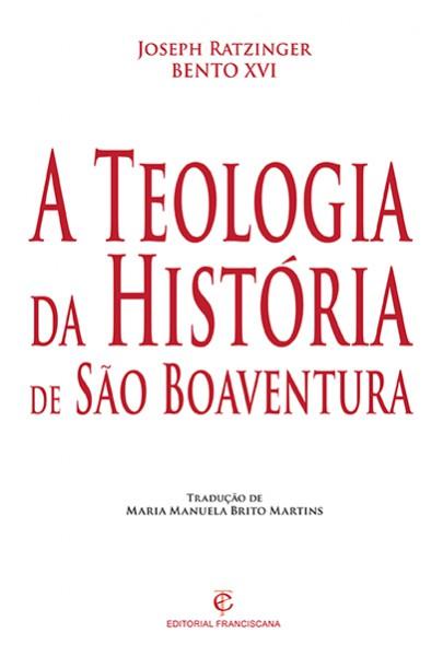 A Teologia da História de S. Boaventura