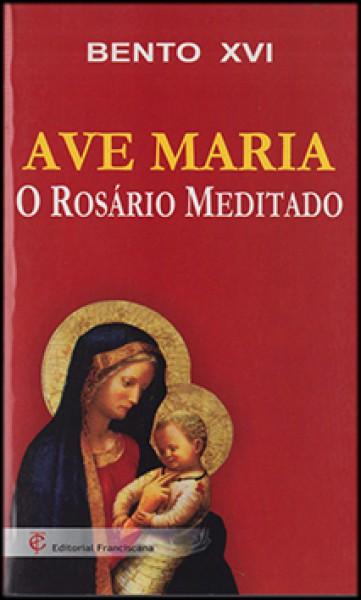 Ave Maria - O Rosário Meditado