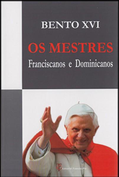 OS MESTRES - Franciscanos e Dominicanos