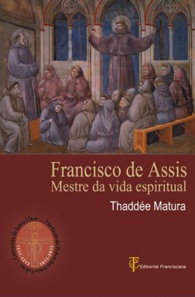 Francisco de Assis mestre da vida espiritual