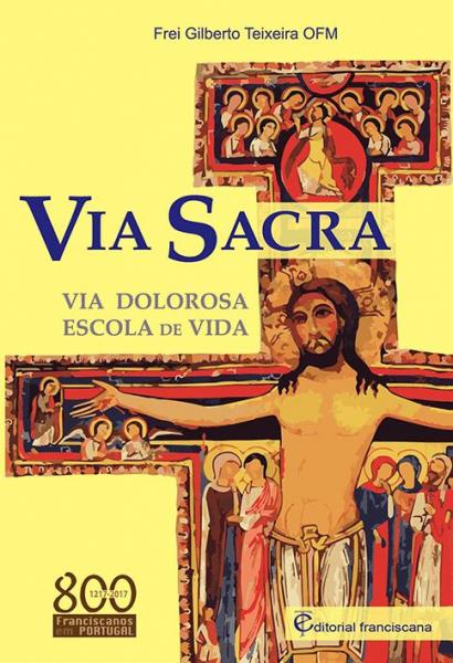 VIA SACRA - VIA DOLOROSA - ESCOLA DE VIDA