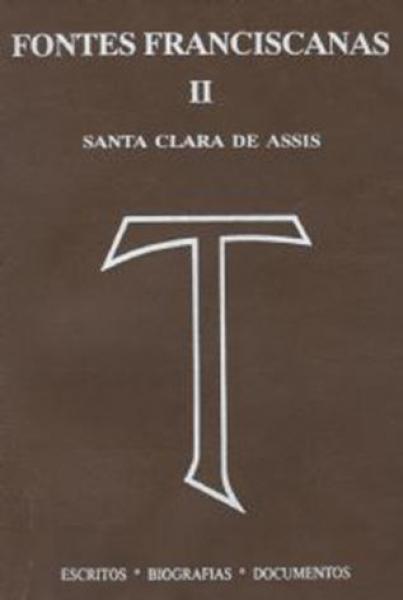 Fontes Franciscanas II- Santa Clara