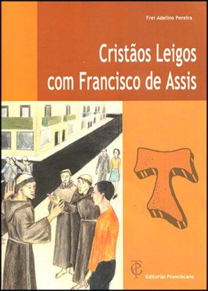 Cristãos Leigos com Francisco de Assis