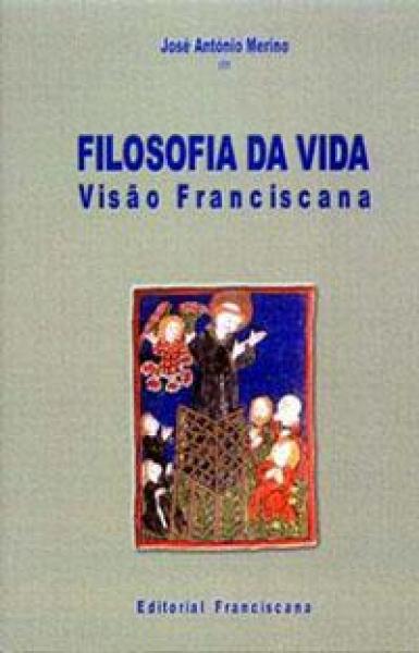 Filosofia da Vida - Visão franciscana