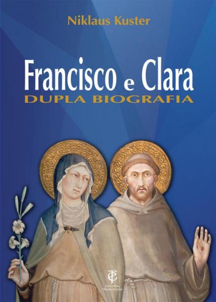 Francisco e Clara - Dupla Biografia