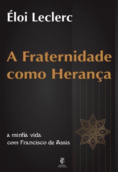 A FRATERNIDADE COMO HERANÇA